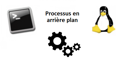 processus en arrière plan