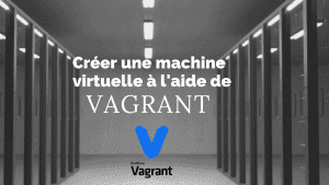 machine virtuelle vagrant